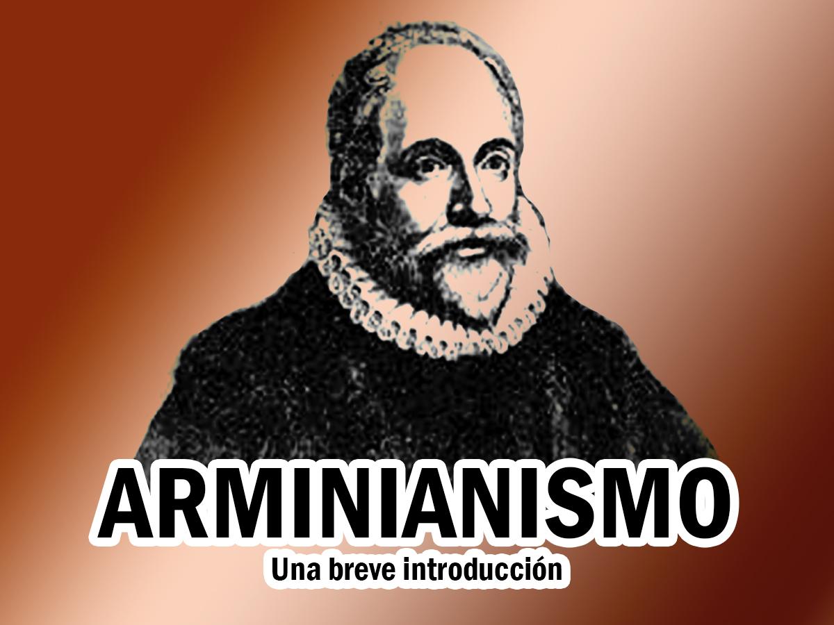 Arminianismo: Una breve introducción