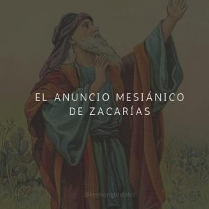 El anuncio mesiánico de Zacarías